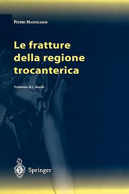 Le Fratture Della Regione Trocanterica 9788847001961