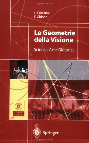 Le Geometrie Della Visione: Scienza, Arte, Didattica 9788847002081