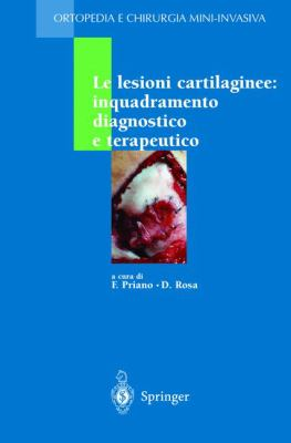 Le Lesioni Cartilaginee: Inquadramento Diagnostico E Terapeutico 9788847001701