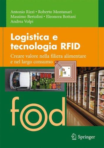 Logistica E Tecnologia Rfid: Creare Valore Nella Filiera Alimentare E Nel Largo Consumo 9788847019287