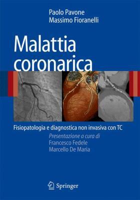 Malattia Coronarica: Fisiopatologia E Diagnostica Non Invasiva Con Tc 9788847008496