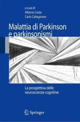 Malattia Di Parkinson E Parkinsonismi: La Prospettiva Delle Neuroscienze Cognitive 9788847014893