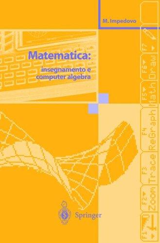 Matematica: Insegnamento E Computer Algebra 9788847000636