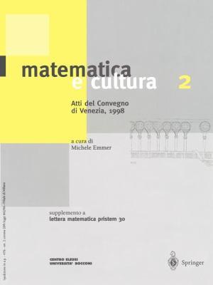 Matematica E Cultura 2: Atti del Convegno Di Venezia, 1998 Supplemento a Lettera Matematica Pristem 30 9788847000575
