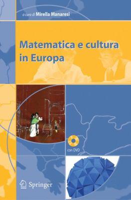 Matematica E Cultura in Europa 9788847003460