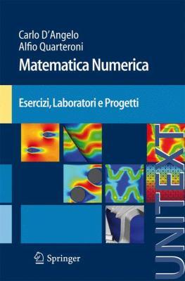 Matematica Numerica Esercizi, Laboratori E Progetti 9788847016392