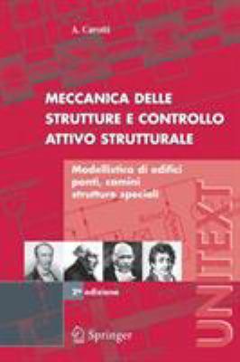 Meccanica Delle Strutture E Controllo Attivo Strutturale: Modellistica Di Edifici, Ponti, Camini, Strutture Speciali 9788847003323