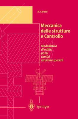 Meccanica Delle Strutture E Controllo: Modellistica Di Edifici, Ponti, Camini, Strutture Speciali