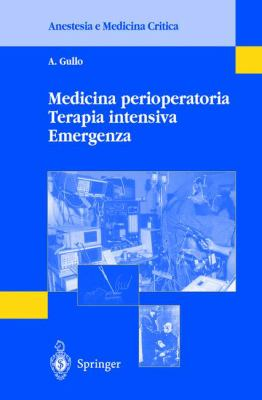 Medicina Perioperatoria Terapia Intensiva Emergenza 9788847002159