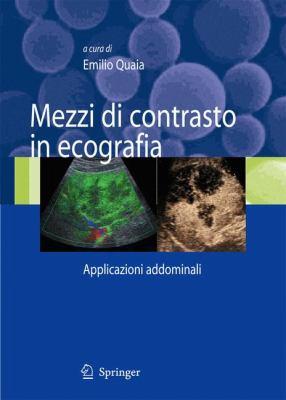 Mezzi Di Contrasto in Ecografia: Applicazioni Addominali 9788847006164