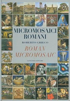 Micromosaici Romani/Roman Micromosaic 9788849213904