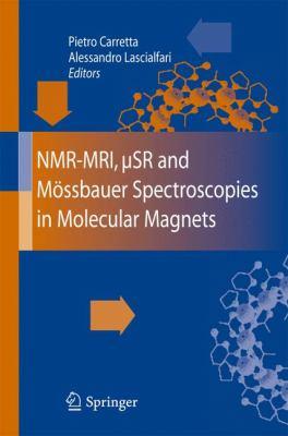 NMR-MRI, uSR and Mossbauer Spectroscopies in Molecular Magnets 9788847005310