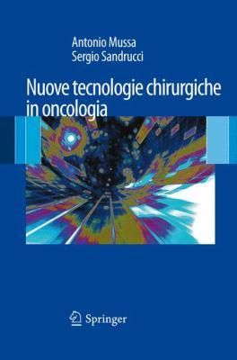 Nuove Tecnologie Chirurgiche in Oncologia 9788847023840