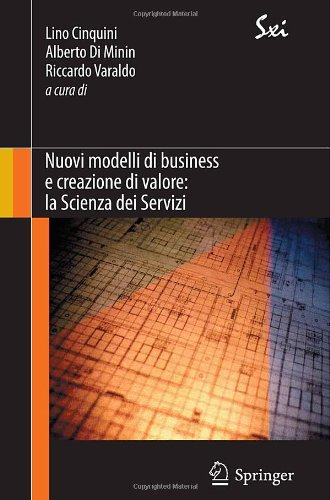 Nuovi Modelli Di Business E Creazione Di Valore: La Scienza Dei Servizi 9788847018440