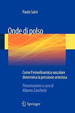 Onde Di Polso: Come L'Emodinamica Vascolare Determina La Pressione Arteriosa 9788847024236