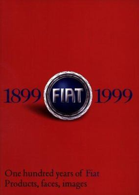 One Hundred Years of Fiat Products, Faces, Images 9788842208884