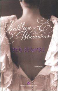 Per sempre - Kathleen E. Woodiwiss