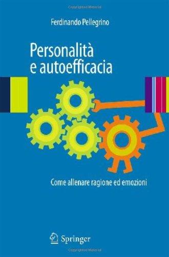 Personalita E Autoefficacia: Come Allenare Ragione Ed Emozioni 9788847015265