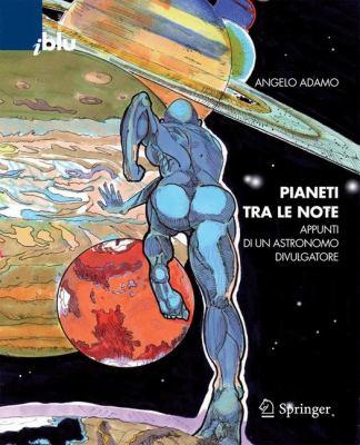 Pianeti Tra le Note: Appunti Di un Astronomo Divulgatore 9788847011847