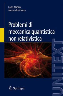 Problemi Di Meccanica Quantistica Non Relativistica 9788847026933