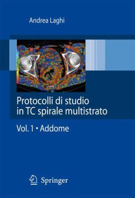 Protocolli Di Studio In TC Spirale Multistrato, Volume 1: Addome 9788847011106