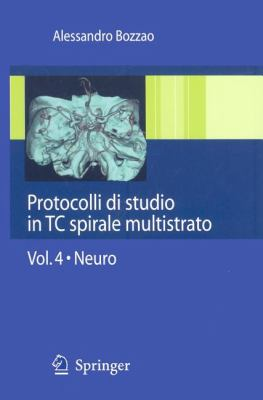 Protocolli Di Studio in TC Spirale Multistrato: Volume 4: Neuro 9788847014268