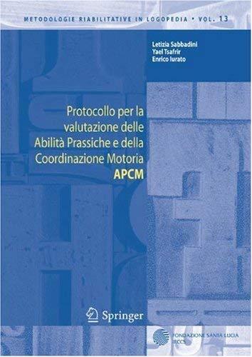 Protocollo Per La Valutazione Delle Abilit Prassiche E Della Coordinazione Motoria Apcm 9788847003408