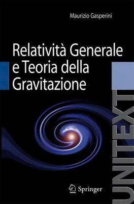 Relativit Generale E Teoria Della Gravitazione 9788847014206