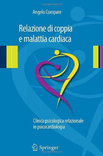Relazione Di Coppia E Malattia Cardiaca: Clinica Psicologica Relazionale in Psicocardiologia 9788847023024