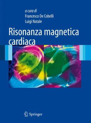 Risonanza Magnetica Cardiaca 9788847016934