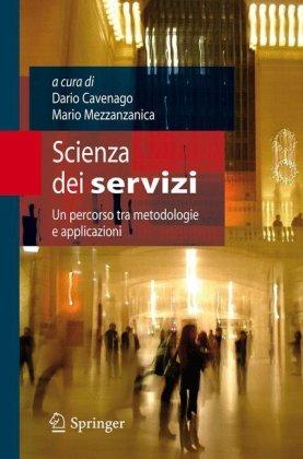 Scienza Dei Servizi: Un Percorso Tra Metodologie E Applicazioni 9788847013636