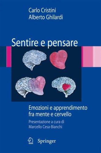 Sentire E Pensare: Emozioni E Apprendimento Fra Mente E Cervello