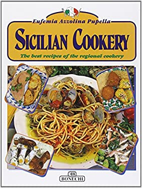 Sicilian Cookery: The Best Recipes of the Regional Cookery 9788847604636