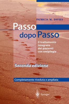Steps to Follow - Passo Dopo Passo: Il Trattamento Integrato Dei Pazienti Con Emiplegia 9788847001282