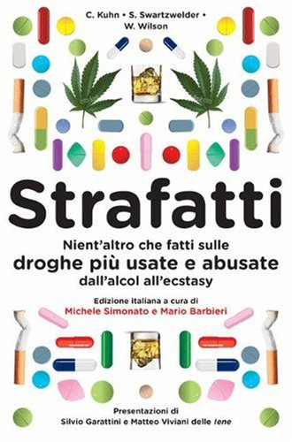 Strafatti: Nient'altro Che Fatti Sulle Droghe Pi Usate E Abusate - Dall'alcol All'ecstasy 9788847014503
