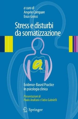 Stress E Disturbi Da Somatizzazione: Evidence-Based Practice in Psicologia Clinica 9788847020795