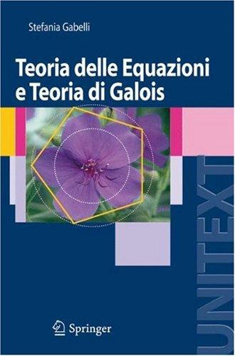 Teoria Delle Equazioni E Teoria Di Galois 9788847006188
