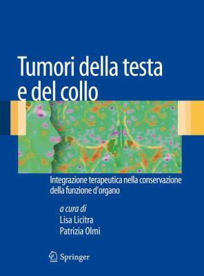 Tumori Della Testa E del Collo: Integrazione Terapeutica Nella Conservazione Della Funzione D'Organo 9788847018051