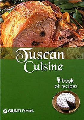 Tuscan Cuisine 9788844033590