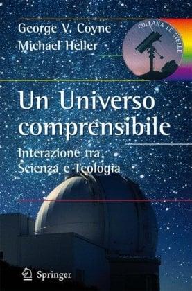 Un Universo Comprensibile: Interazione Tra Scienza E Teologia 9788847013711