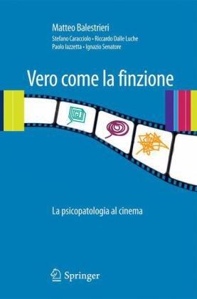 Vero Come La Finzione: La Psicopatologia Al Cinema Vol. 1 9788847015395