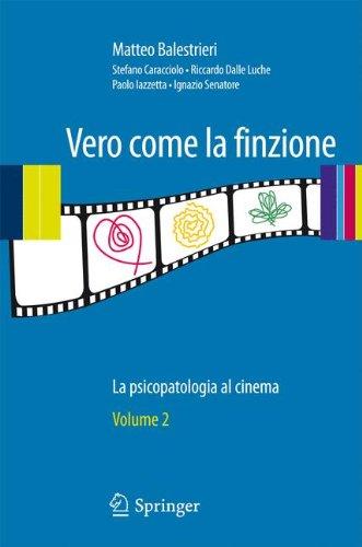 Vero Come La Finzione Vol. 2: La Psicopatologia Al Cinema 9788847016811
