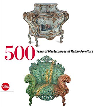 500 Years of Italian Furniture: Magnificence and Design 9788857200538