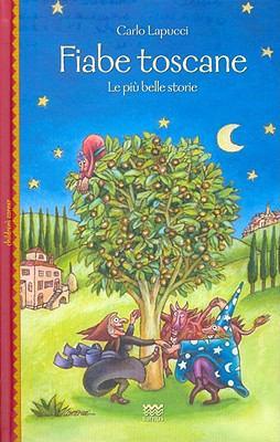 Fiabe Toscane: Le Piu Belle Storie 9788856300529