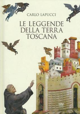 Le Leggende Della Terra Toscana 9788856300574