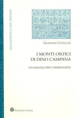 I Monti Orfici Di Dino Campana: Un Saggio, Dieci Passeggiate 9788856401431
