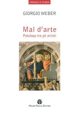 Mal D'Arte: Patologo Tra Gli Artisti 9788856401509