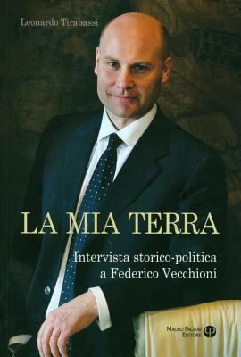 La Mia Terra: Intervista Storico-Politica a Federico Vecchioni 9788856401561