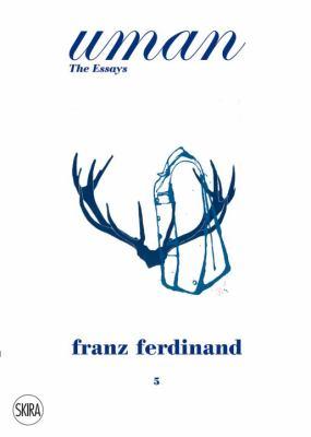 Franz Ferdinand: The Tracht. Uman. the Essays 5 9788857207827