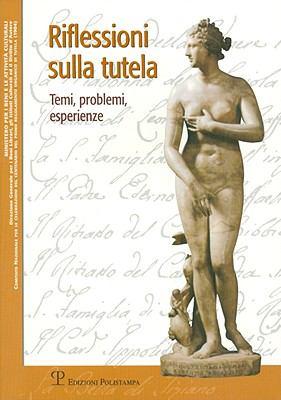 Riflessioni Sulla Tutela: Temi, Problemi, Esperienze 9788859607113